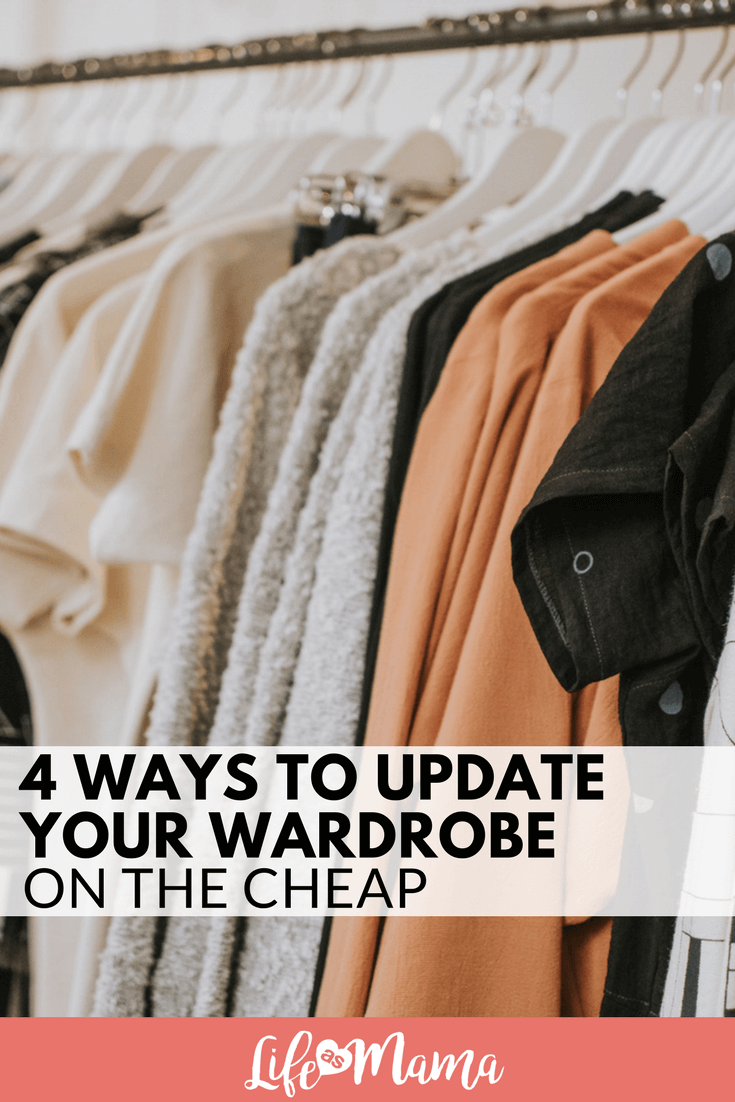 4 Ways to Update Your Wardrobe On The Cheap