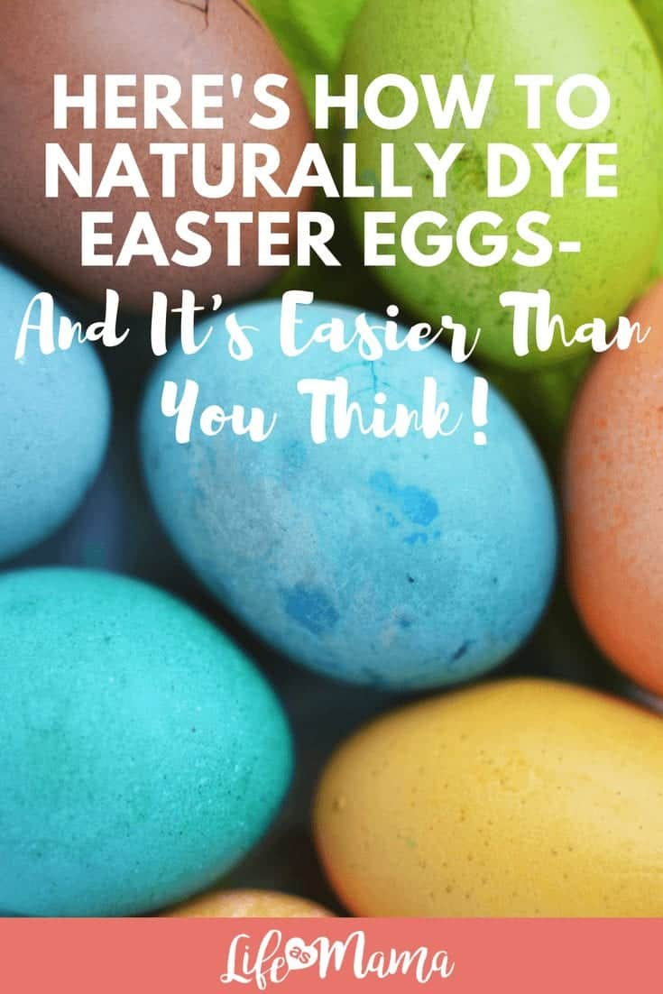 Here's How To Naturally Dye Easter Eggs- And It's Easier Than You Think!