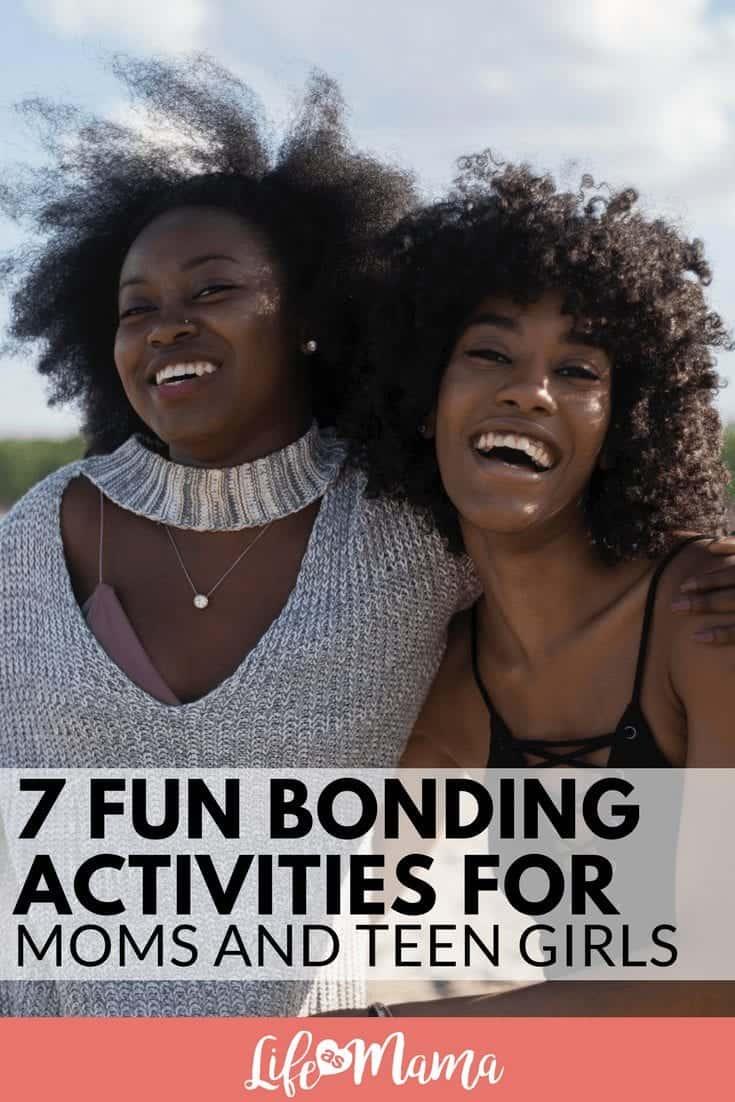 7 Fun Bonding Activities For Moms and Teen Girls