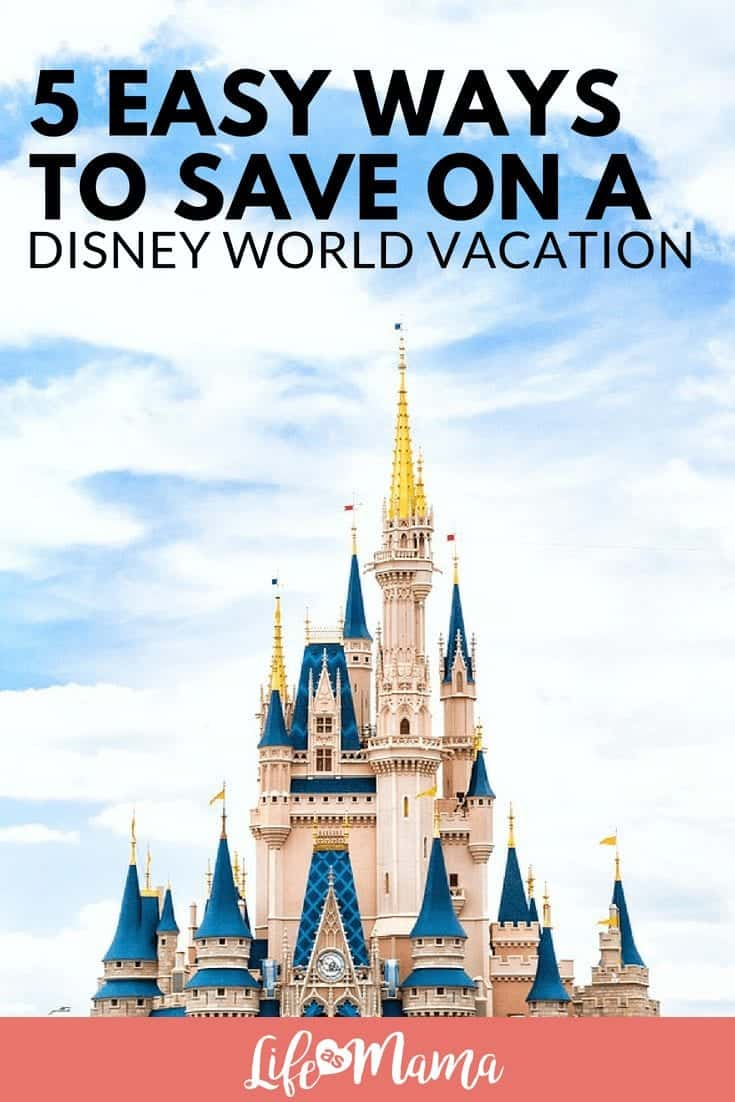 5 Easy Ways to Save On a Disney World Vacation
