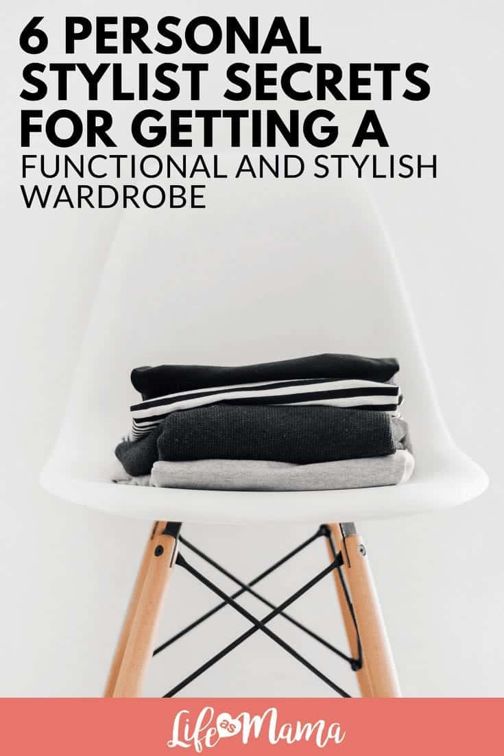 6 Personal Stylist Secrets For Getting A Functional And Stylish Wardrobe