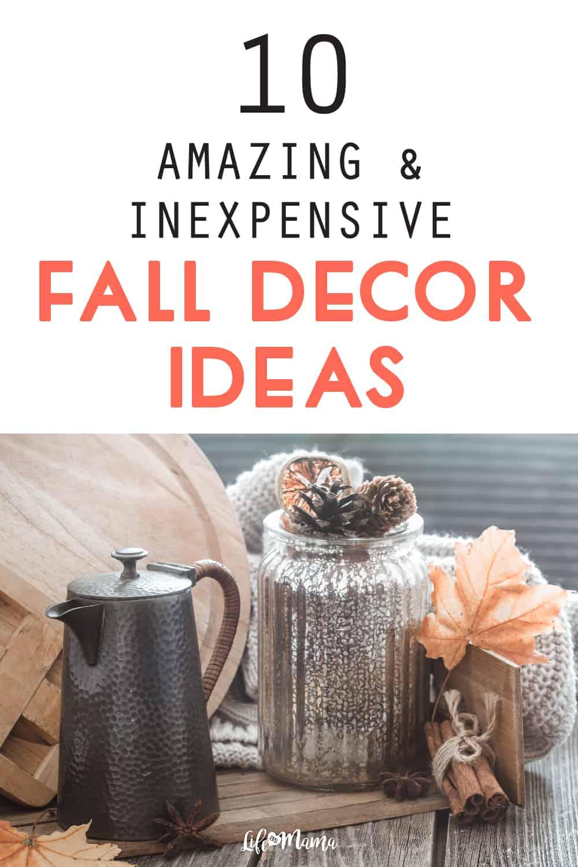 10 Amazing & Inexpensive Fall Decor Ideas