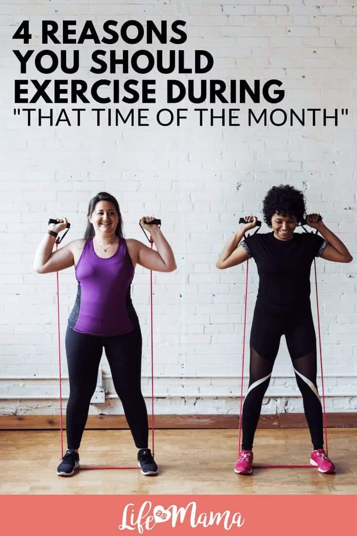 4 Reasons You Should Exercise During That Time Of The Month