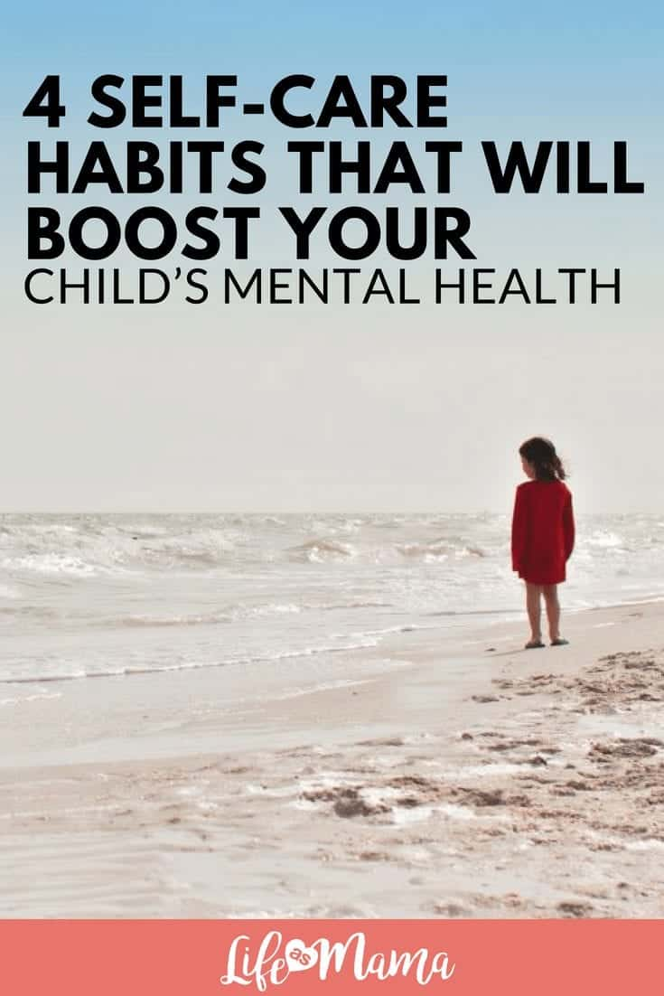 4 Self-Care Habits That Will Boost Your Child's Mental Health