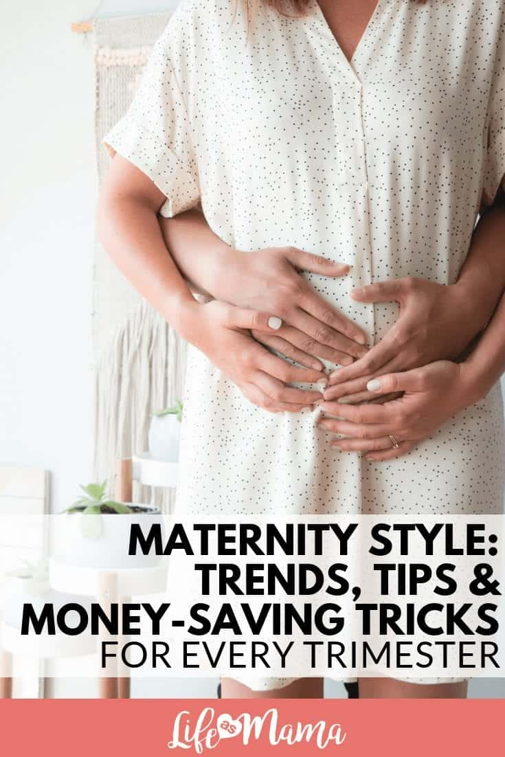 Maternity Style: Trends, Tips & Money-Saving Tricks For Every Trimester