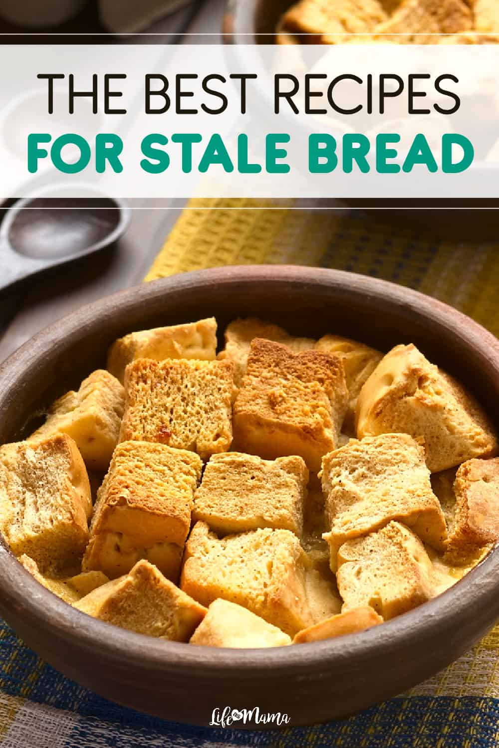 Save Your Stale Bread With These Amazing Recipes