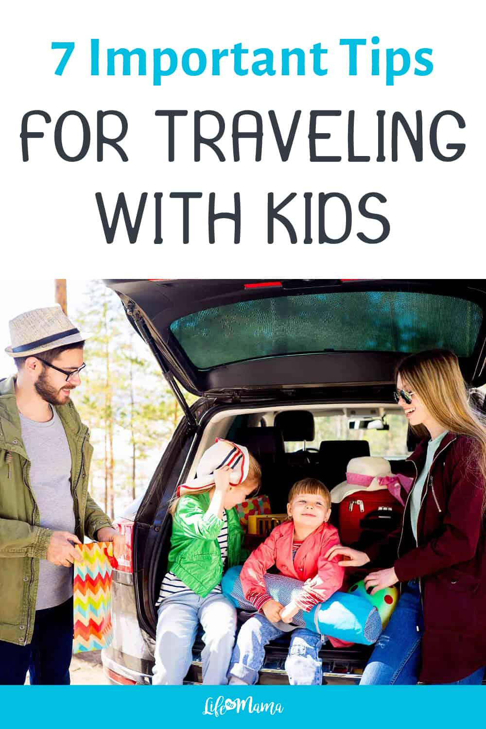 7 Important Tips For Traveling With Kids