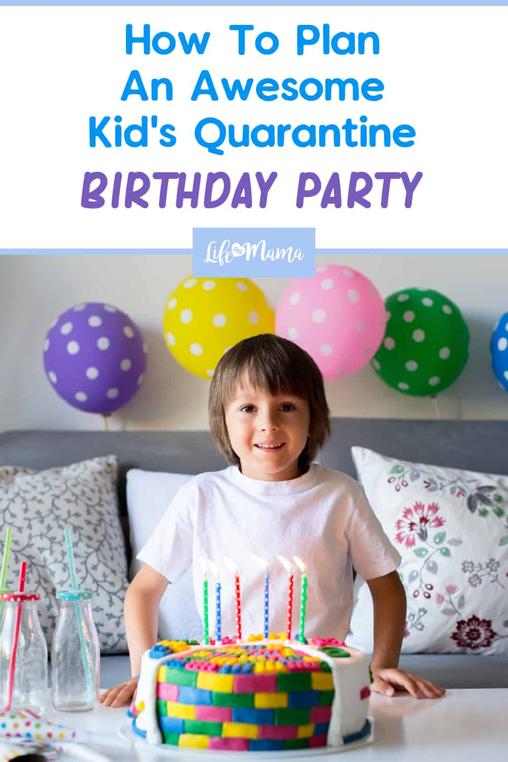 6 Ways To Plan The Best Quarantine Birthday For Your Kid