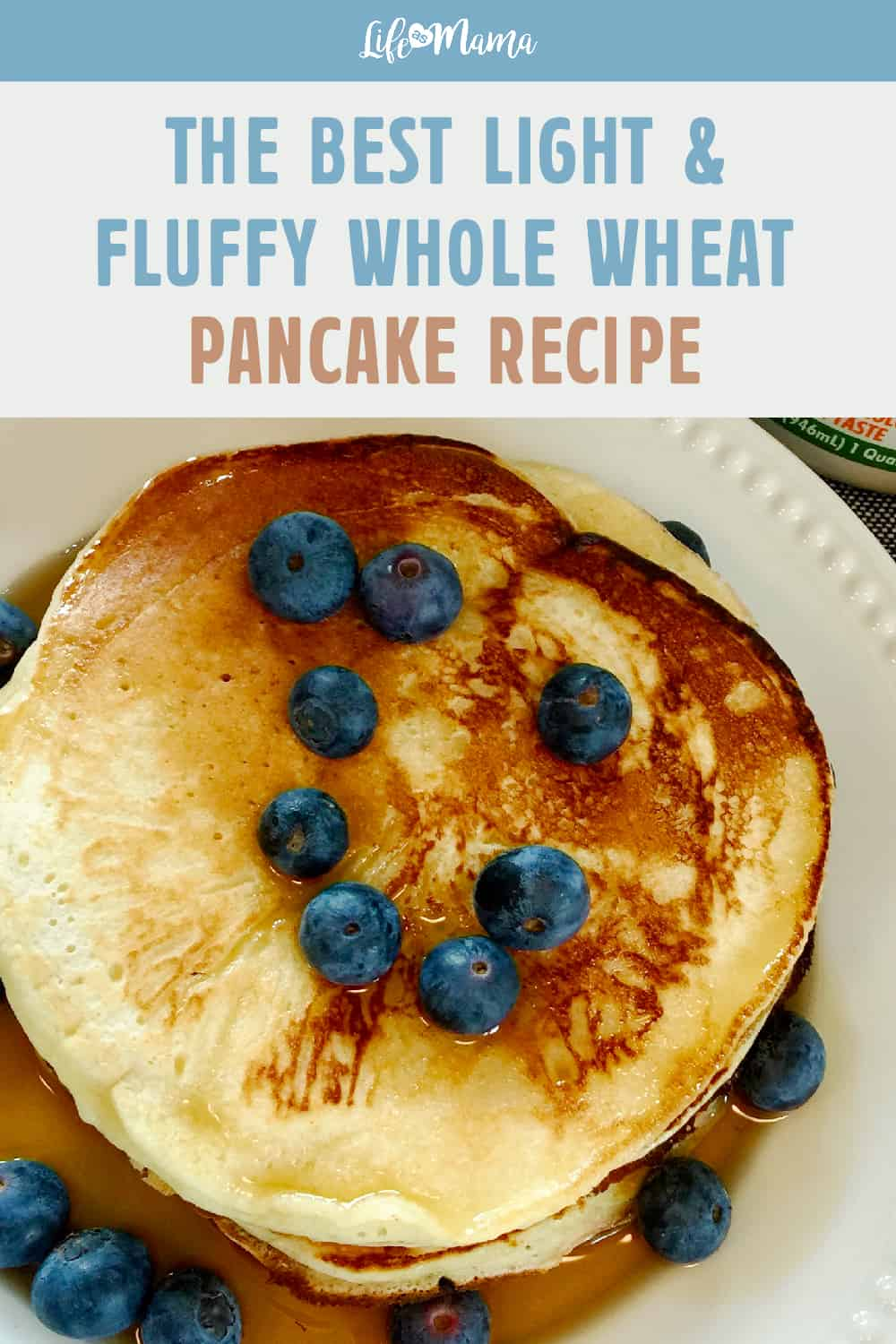 The Best Light & Fluffy Whole Wheat Pancake Recipe-01-01