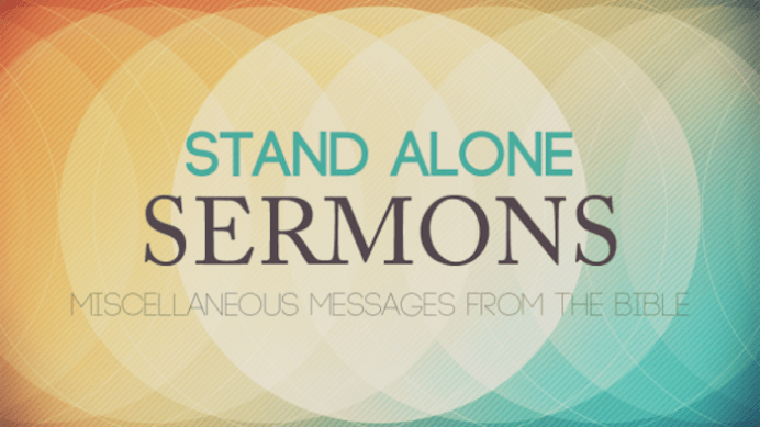 Stand Alone Sermons & Guest Speakers