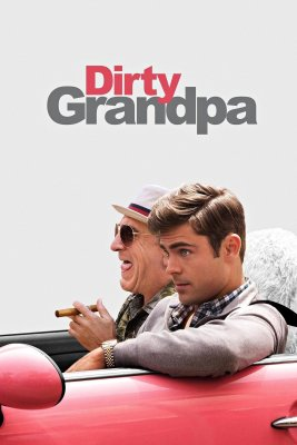 """Poster for the movie """"Dirty Grandpa"""""""
