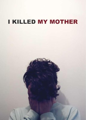 """Poster for the movie """"I Killed My Mother"""""""