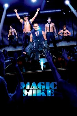 "Poster for the movie ""Magic Mike"""