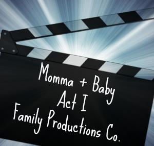 Momma + Baby, Act I, Scene I