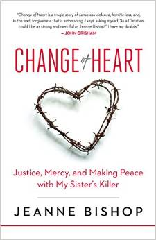 change of heart, jeanne bishop, mercy, justice, peace, restorative justice, forgiveness, books, book reviews, netgalley