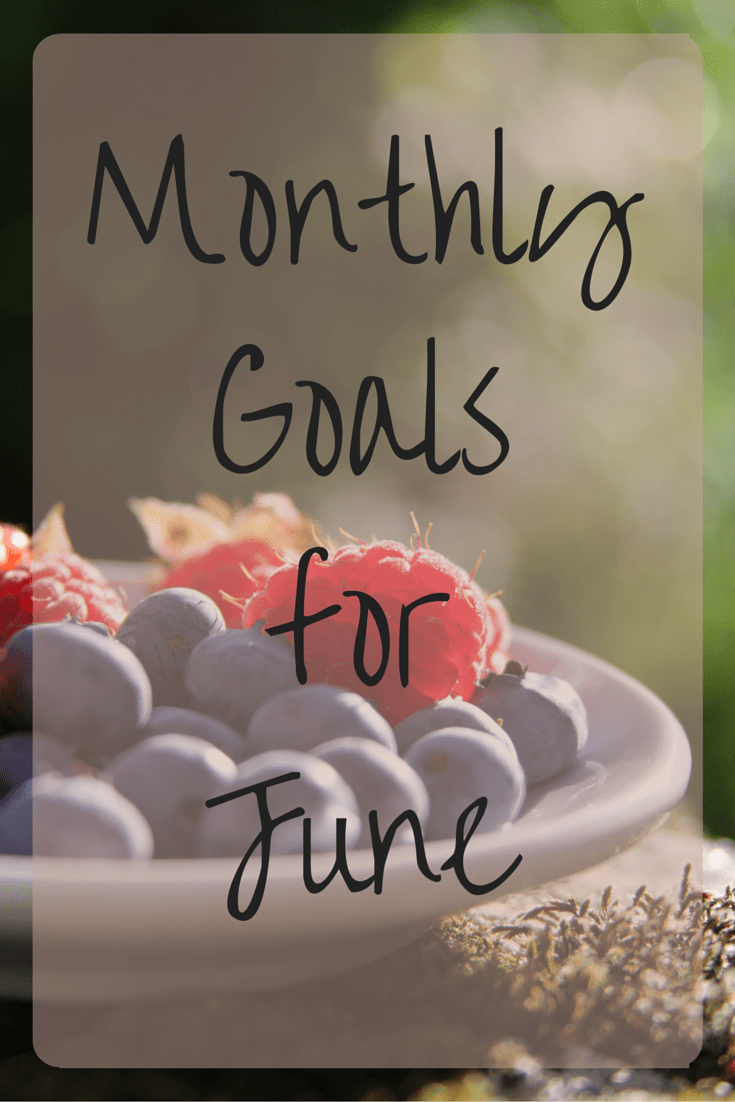 monthly goals, goals, june, summer, berries, achieve