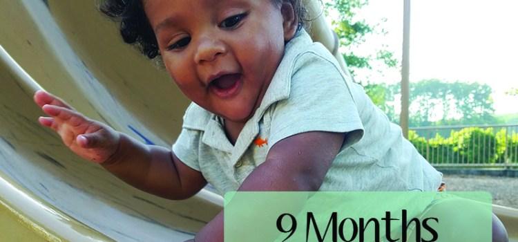 9 Months – Cruising & Play