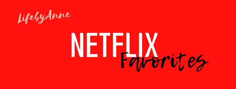 LifebyAnne Netflix favorites LifebyAnne Blog