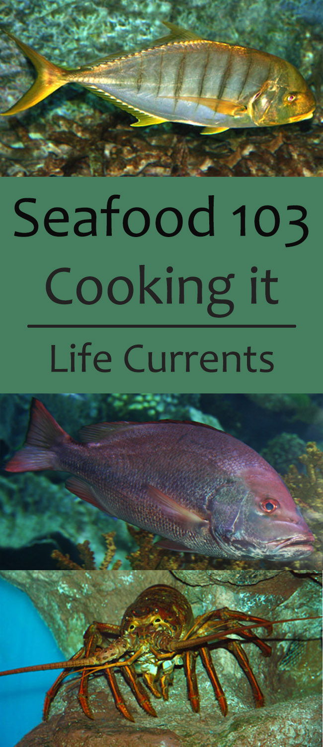 Seafood 103: cooking it!