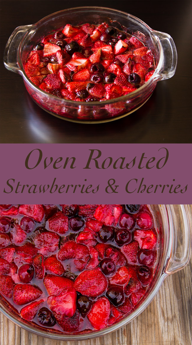 Oven Roasted Strawberries & Cherries are a great breakfast or snack. Roasty and toasty. easy to make and easier to eat! You'll love!