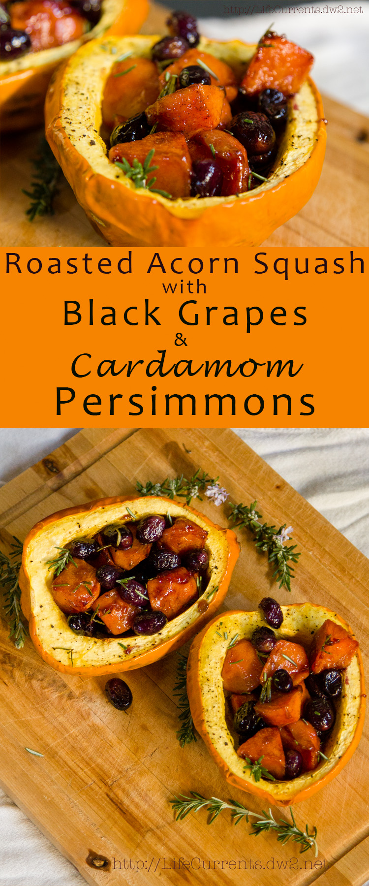 Roasted Acorn Squash with Black Grapes and Cardamom Persimmons - a delicious & impressive fall side dish