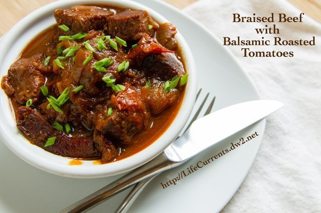 Braised Beef with Balsamic Roasted Tomatoes | Life Currents
