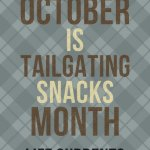 October is Tailgating Snacks Month on Life Currents!