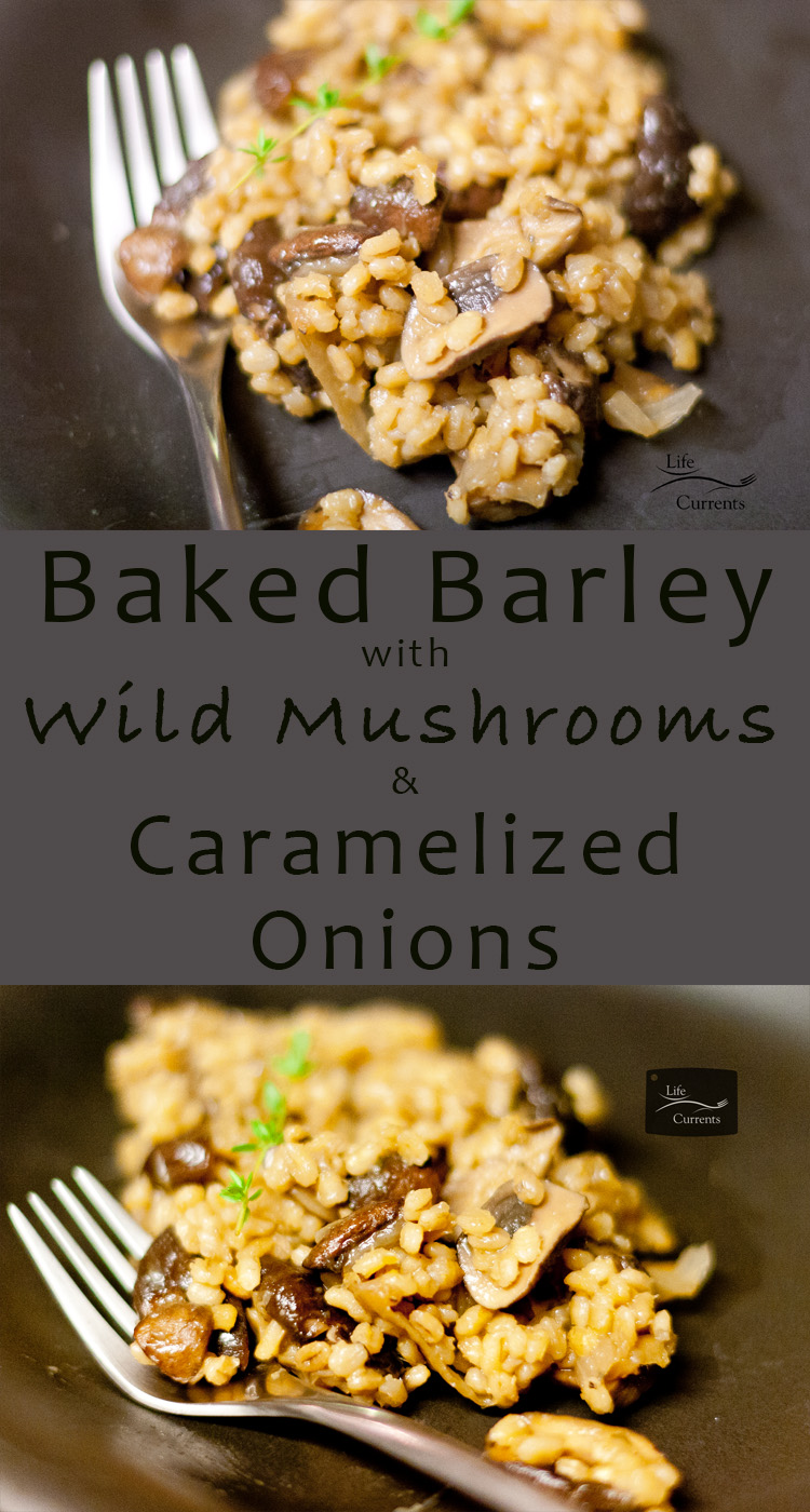 Baked Barley with Wild Mushrooms and Caramelized Onions