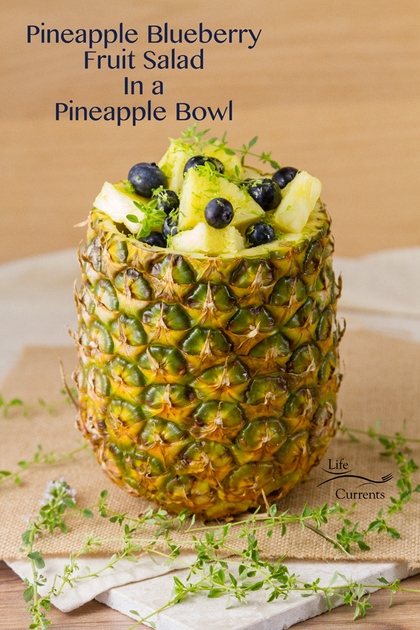 Pineapple Blueberry Fruit Salad in a Pineapple Bowl Fresh, sweet pineapple mingles with healthy blueberries all covered in a honey lime dressing.