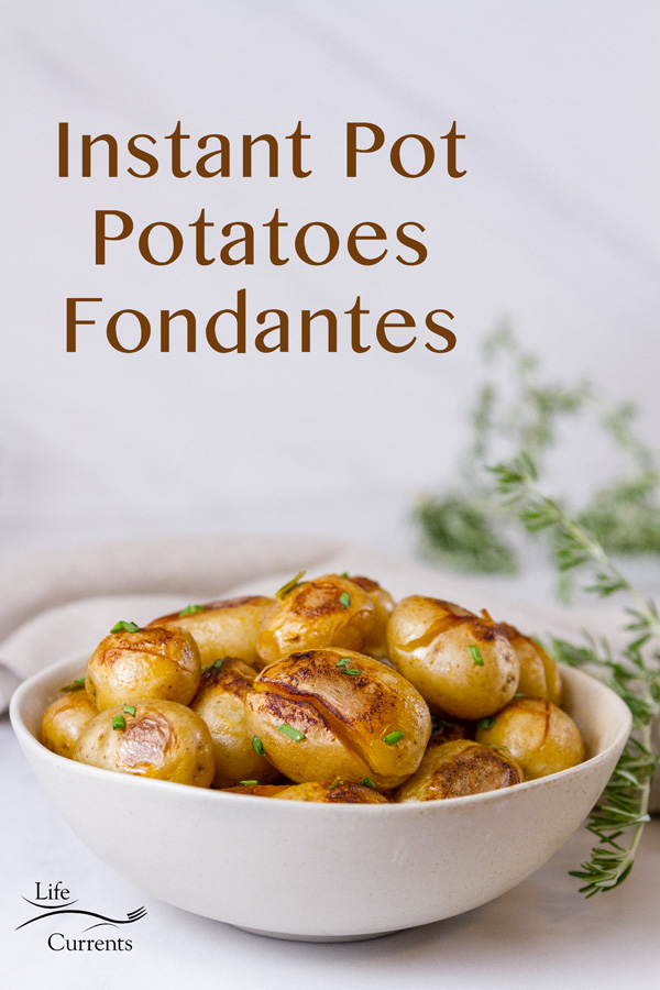 """Title image """"Instant Pot Potatoes Fondantes"""" with a white bowl of cooked potatoes"""