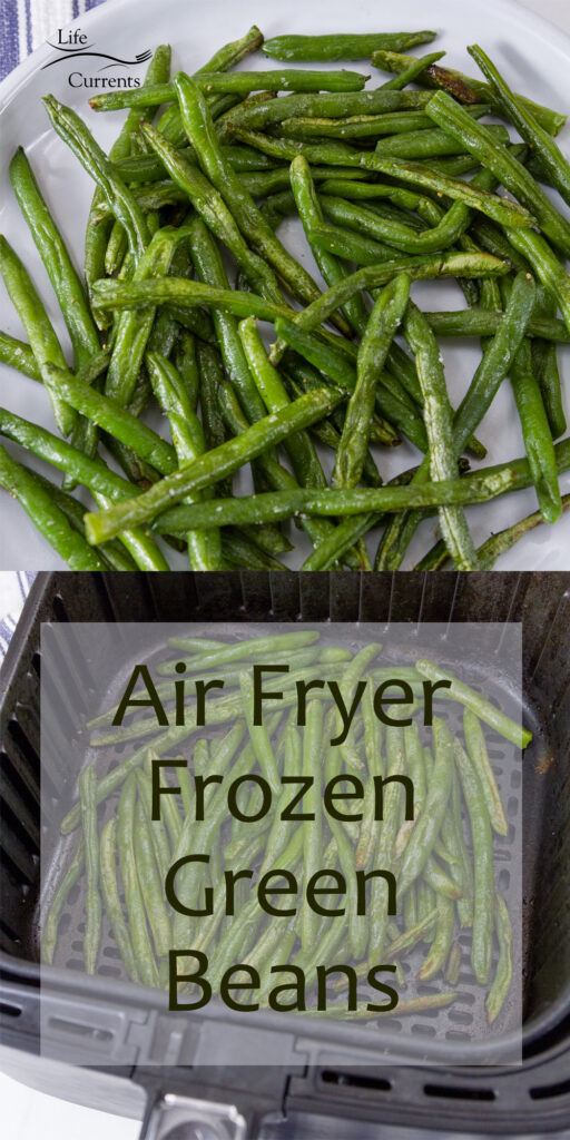 cooked green beans in top picture and in the basket of an air fryer in bottom imahe.