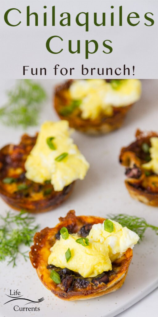 title on top: Chilaquiles Cups, Fun for brunch! with the cups garnished with scrambled eggs and green onions