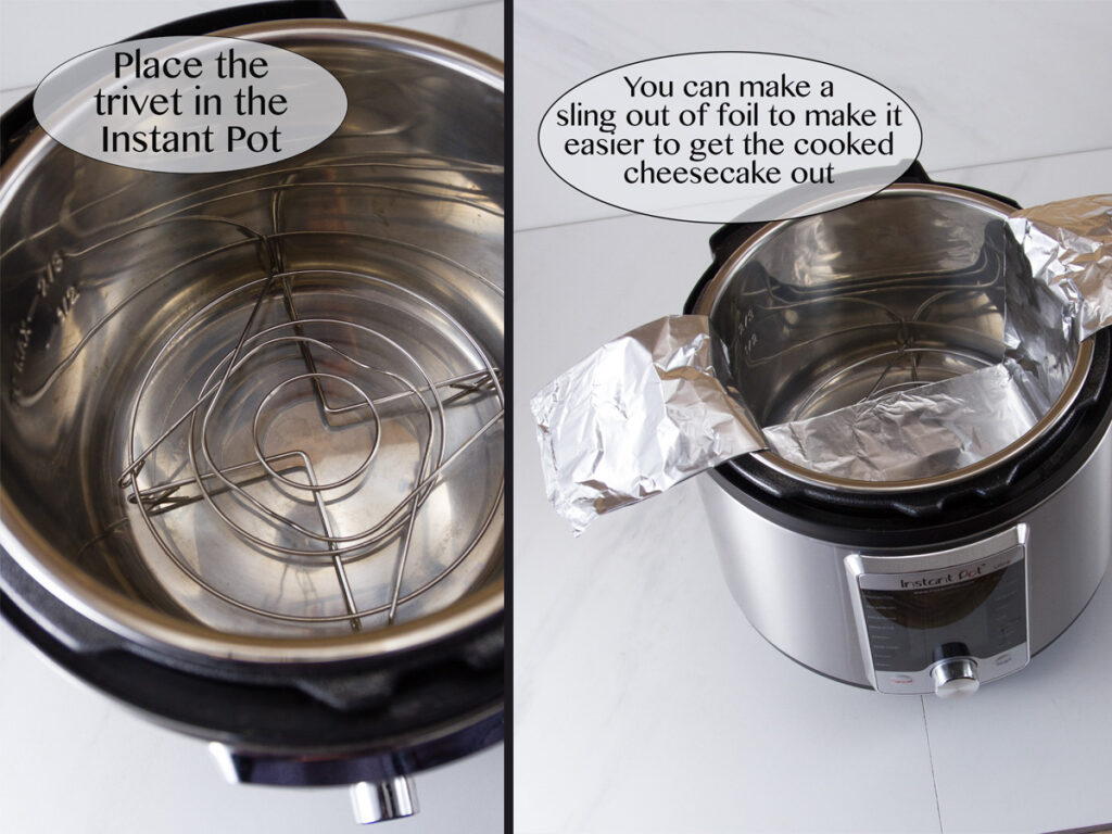 trivet in the bottom of the instant pot and a foil sling in the instant pot.