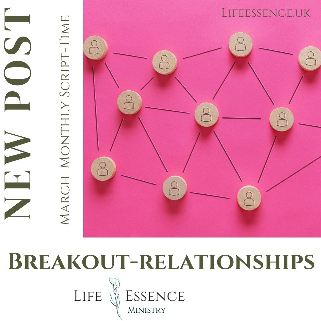 Breakout RELATIONSHIPS -March Monthly SCRIPT-TIME