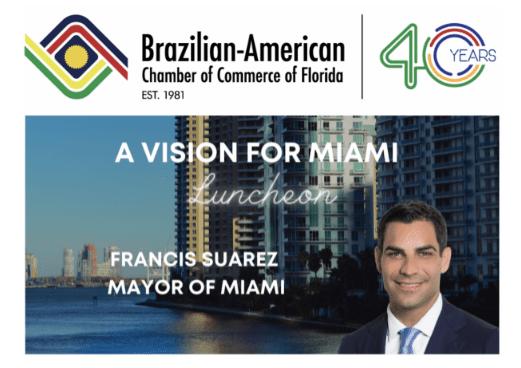 Câmara de Comércio de Miami abre painel de discussão em evento com o Prefeito de Miami, Francis Suarez