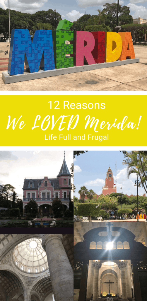 12 Reasons We Loved Merida Life Full and Frugal #frugaltravel #frugaliving #meridamexico #traveltomexico #traveltips #merida #budgettravel #traveltips #travelideas #vacationtomexico #vacationideas #frugalvacations