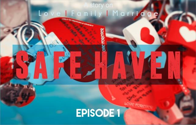 SAFE HAVEN: Episode 1