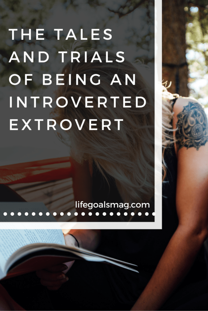 What it's like to be an extroverted introvert - lifegoalsmag.com