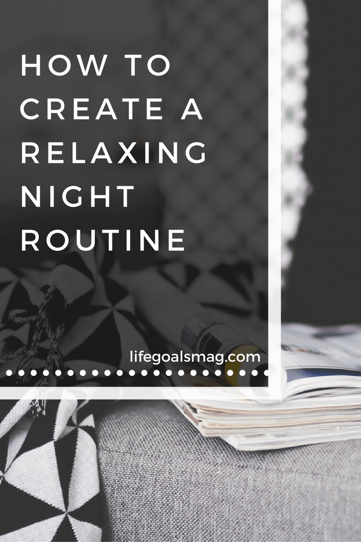 How to create a relaxing nighttime routine.