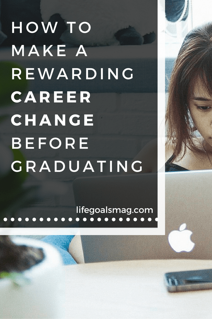 How to make a powerful career change before you even graduate college.