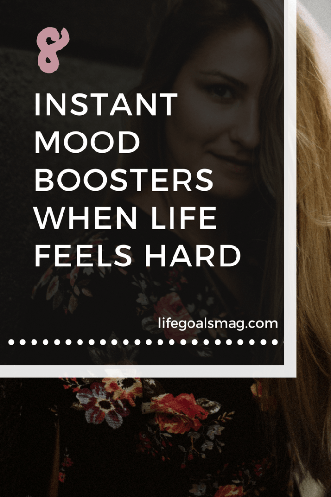 how to improve your mood when life is hard