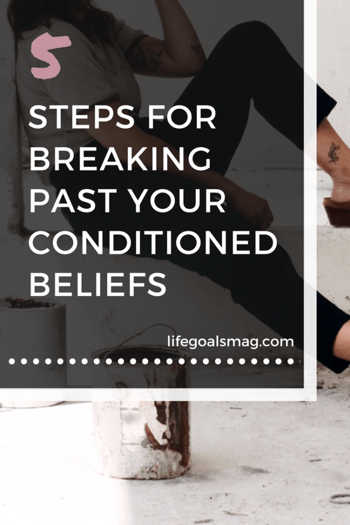 5 steps for breaking past your limiting beliefs