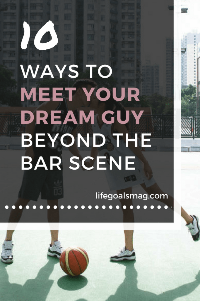 ways to meet your dream guy