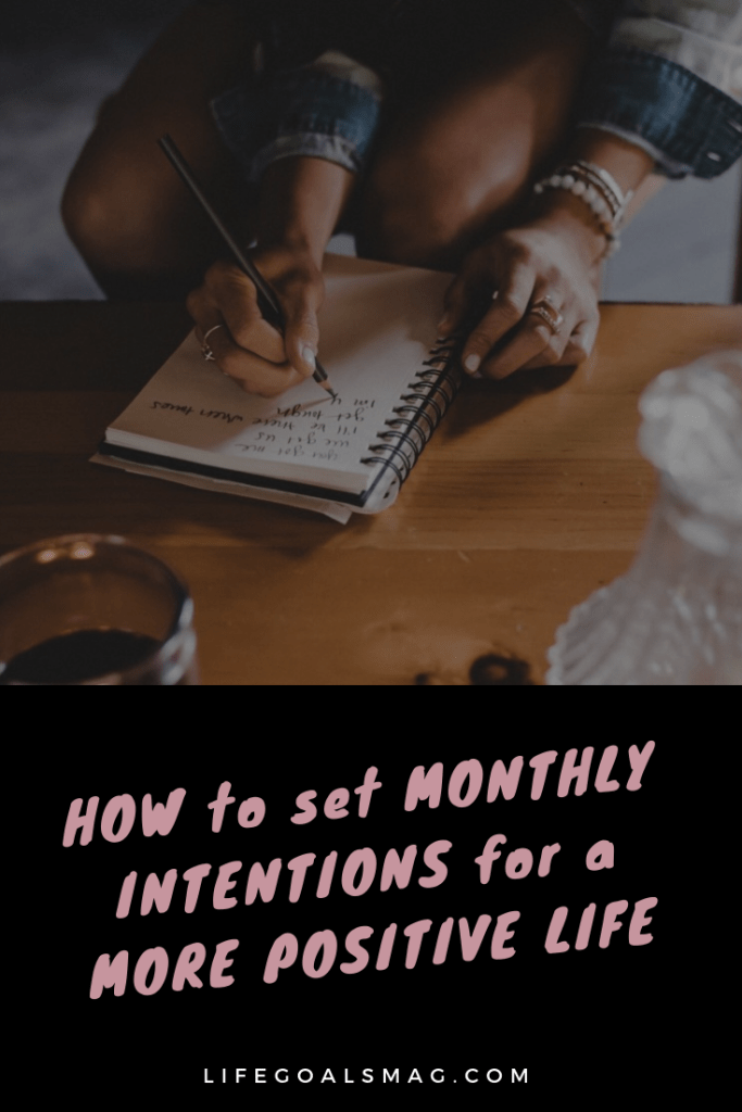 How to set monthly intentions for a more pisitive life