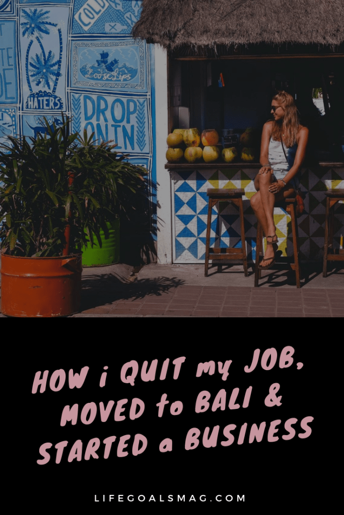 #lifegoals: move to Bali, start a business, quit your 9-5 job. inspiration to make your dreams come true. it's not without effort and hard work, but it's doable!