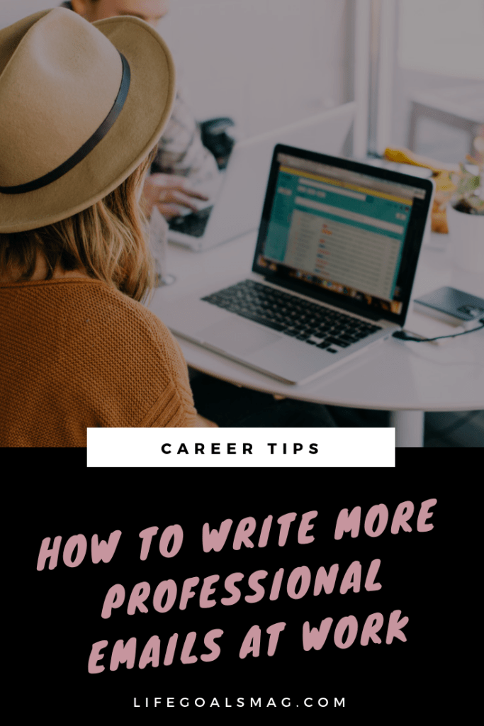 tips for writing more professional work emails, so you can be taken seriously as a young professional.
