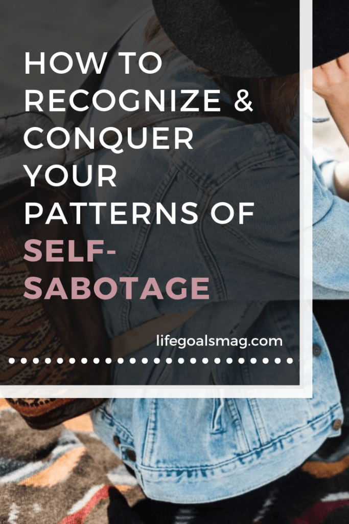 better your life, by stopped the self-sabotage. you can accomplish so much more when you follow these steps. #inspiration #selfhelp