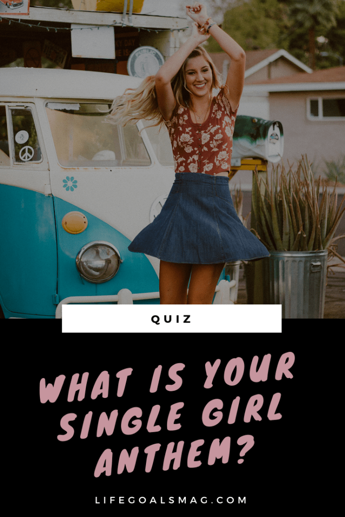 find out your single girl anthem. what song should you put on repeat based on where you're at in your single stage in life. #singlegirl #quiz