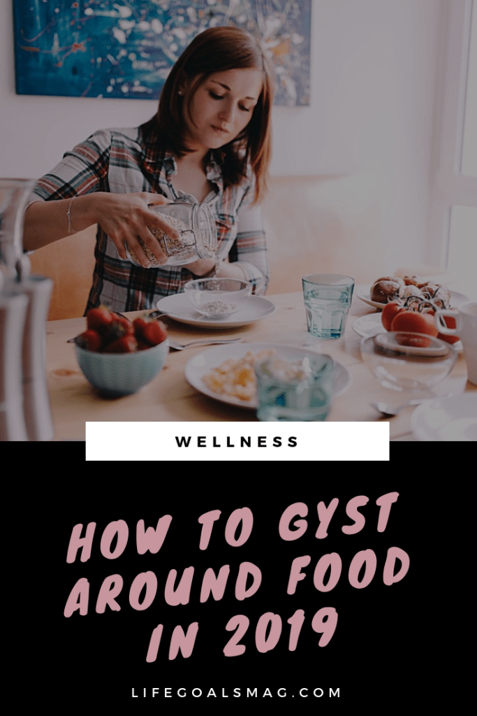 how to GYST (get your sh*t together) around food in 2019. create a new year goal to establish a healthy relationship with eating. focus on non-restrictive practices that make you feel good.