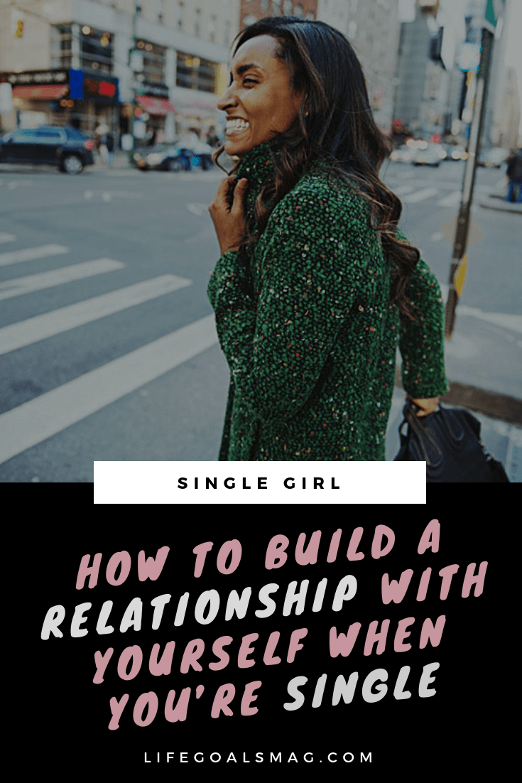 how to build a relationship with yourself when you're a single woman in your twenties, discovering yourself.